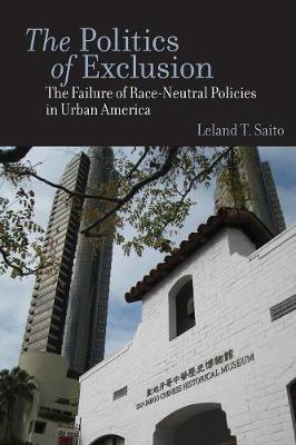 The Politics of Exclusion: The Failure of Race-Neutral Policies in Urban America (Paperback)