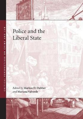 Police and the Liberal State - Critical Perspectives on Crime and Law (Hardback)
