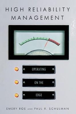 High Reliability Management: Operating on the Edge - High Reliability and Crisis Management (Paperback)
