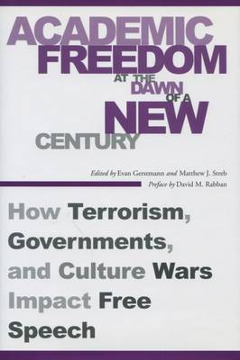 Academic Freedom at the Dawn of a New Century: How Terrorism, Governments, and Culture Wars Impact Free Speech (Paperback)