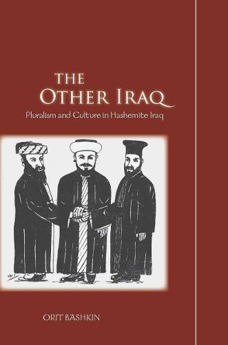 The Other Iraq: Pluralism and Culture in Hashemite Iraq (Hardback)