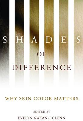 Shades of Difference: Why Skin Color Matters (Hardback)
