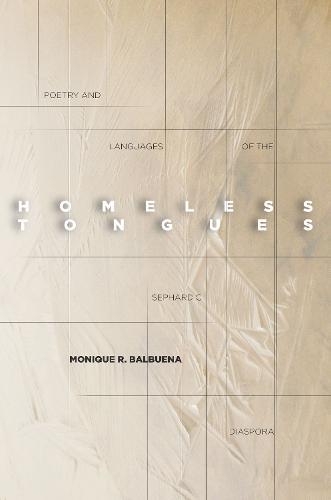 Homeless Tongues: Poetry and Languages of the Sephardic Diaspora (Hardback)