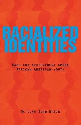 Racialized Identities: Race and Achievement among African American Youth (Paperback)
