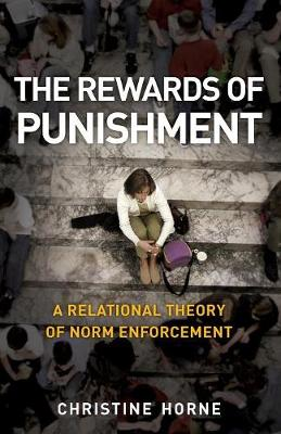 The Rewards of Punishment: A Relational Theory of Norm Enforcement (Paperback)