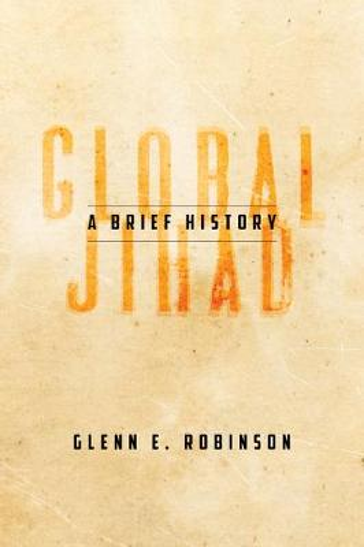Global Jihad: A Brief History (Hardback)
