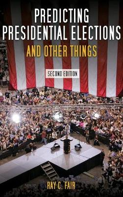 Predicting Presidential Elections and Other Things, Second Edition (Hardback)