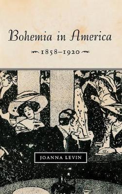 Bohemia in America, 1858-1920 (Hardback)