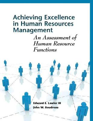 Achieving Excellence in Human Resources Management: An Assessment of Human Resource Functions (Paperback)