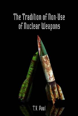 The Tradition of Non-Use of Nuclear Weapons (Hardback)