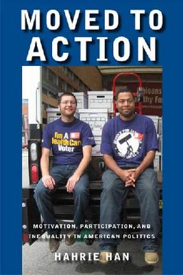 Moved to Action: Motivation, Participation, and Inequality in American Politics (Hardback)