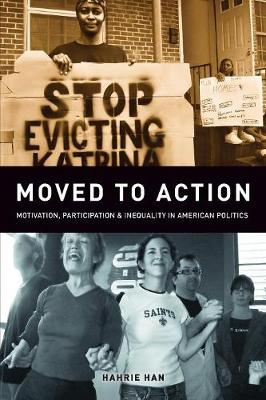 Moved to Action: Motivation, Participation, and Inequality in American Politics (Paperback)