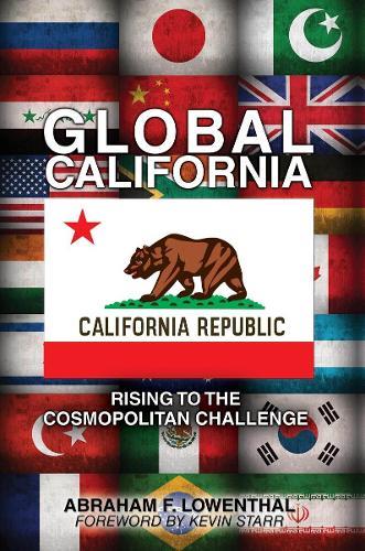 Global California: Rising to the Cosmopolitan Challenge (Hardback)