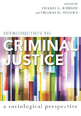 Introduction to Criminal Justice: A Sociological Perspective (Paperback)