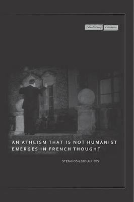 An Atheism that Is Not Humanist Emerges in French Thought - Cultural Memory in the Present (Hardback)