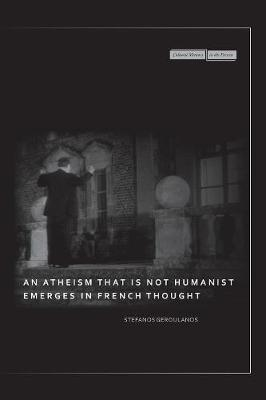 An Atheism that Is Not Humanist Emerges in French Thought - Cultural Memory in the Present (Paperback)