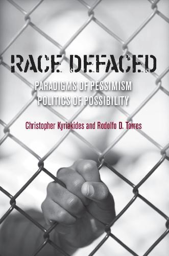 Race Defaced: Paradigms of Pessimism, Politics of Possibility (Hardback)
