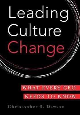Leading Culture Change: What Every CEO Needs to Know (Hardback)