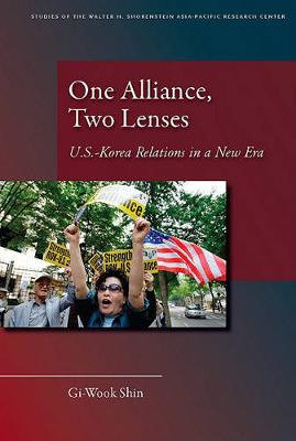 One Alliance, Two Lenses: U.S.-Korea Relations in a New Era - Studies of the Walter H. Shorenstein Asia-Pacific Research Center (Hardback)