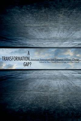 A Transformation Gap?: American Innovations and European Military Change (Hardback)