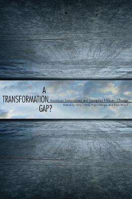 A Transformation Gap?: American Innovations and European Military Change (Paperback)