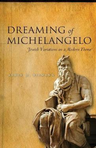 Dreaming of Michelangelo: Jewish Variations on a Modern Theme (Hardback)