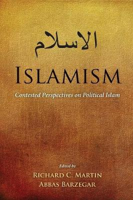 Islamism: Contested Perspectives on Political Islam (Paperback)