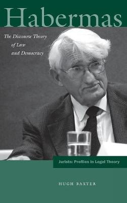 Habermas: The Discourse Theory of Law and Democracy - Jurists: Profiles in Legal Theory (Hardback)