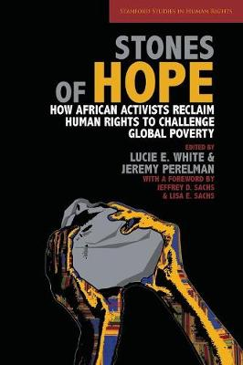 Stones of Hope: How African Activists Reclaim Human Rights to Challenge Global Poverty - Stanford Studies in Human Rights (Paperback)