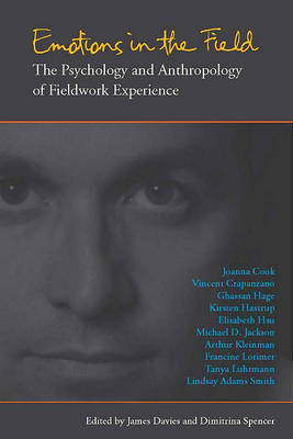 Emotions in the Field: The Psychology and Anthropology of Fieldwork Experience (Hardback)