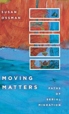 Moving Matters: Paths of Serial Migration (Hardback)