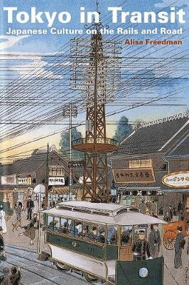 Tokyo in Transit: Japanese Culture on the Rails and Road (Paperback)