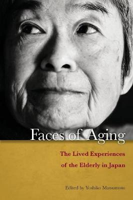 Faces of Aging: The Lived Experiences of the Elderly in Japan (Paperback)