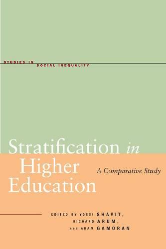 Stratification in Higher Education: A Comparative Study - Studies in Social Inequality (Paperback)