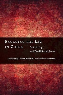 Engaging the Law in China: State, Society, and Possibilities for Justice (Paperback)