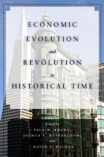 Economic Evolution and Revolution in Historical Time (Hardback)