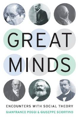 Great Minds: Encounters with Social Theory (Hardback)