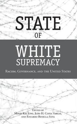 State of White Supremacy: Racism, Governance, and the United States (Paperback)