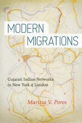 Modern Migrations: Gujarati Indian Networks in New York and London (Paperback)
