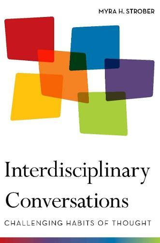 Interdisciplinary Conversations: Challenging Habits of Thought (Hardback)