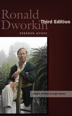 Ronald Dworkin: Third Edition - Jurists: Profiles in Legal Theory (Hardback)