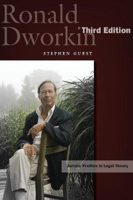 Ronald Dworkin: Third Edition - Jurists: Profiles in Legal Theory (Paperback)