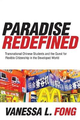 Paradise Redefined: Transnational Chinese Students and the Quest for Flexible Citizenship in the Developed World (Paperback)