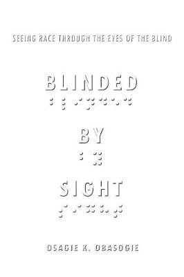 Blinded by Sight: Seeing Race Through the Eyes of the Blind (Paperback)