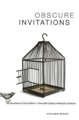 Obscure Invitations: The Persistence of the Author in Twentieth-Century American Literature (Paperback)