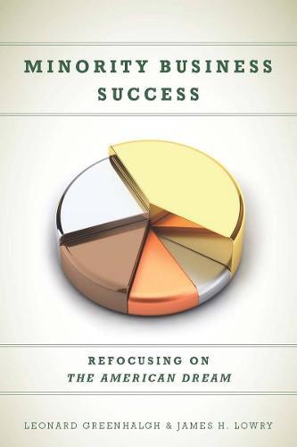 Minority Business Success: Refocusing on the American Dream (Hardback)