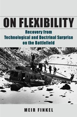 On Flexibility: Recovery from Technological and Doctrinal Surprise on the Battlefield (Hardback)