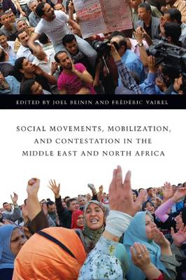 Social Movements, Mobilization and Contestation in the Middle East and North Africa - Stanford Studies in Middle Eastern and Islamic Societies and Cultures (Hardback)