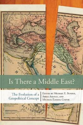 Is There a Middle East?: The Evolution of a Geopolitical Concept (Paperback)