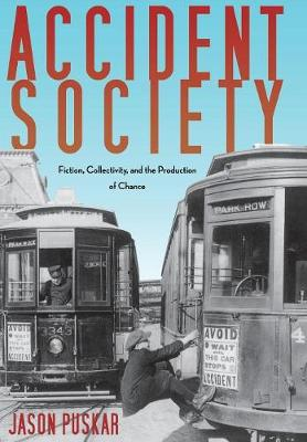 Accident Society: Fiction, Collectivity, and the Production of Chance (Hardback)
